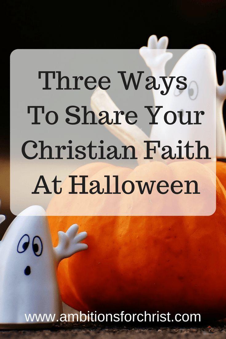 Christian Halloween Party Ideas.Three Ways To Share Your Christian Faith At Halloween Christian Halloween Christian Halloween Games Christian Halloween Crafts