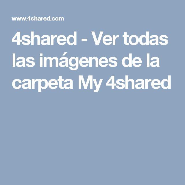 4shared - Ver todas las imágenes de la carpeta My 4shared