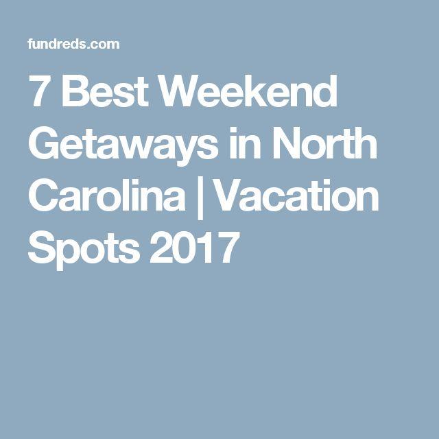 7 Best Weekend Getaways in North Carolina   Vacation Spots 2017