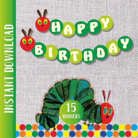 The Very Hungry Caterpillar Happy Birthday Banner Printable / Birthday Party Ideas #veryhungrycaterpillar #birthdaybanner #birthdayibunting #partyideas #birthdayparty #tomasinadesign #teampinterest