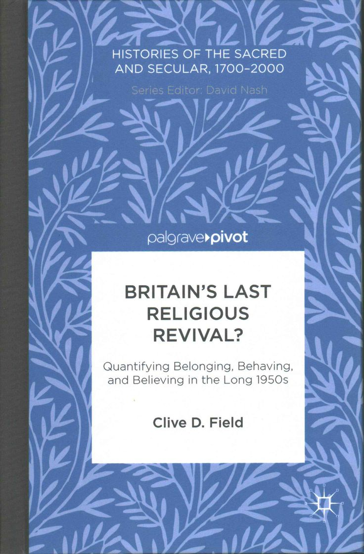 Image result for Britain's Last Religious Revival? Quantifying Belonging, Behaving, and Believing in the Long 1950s