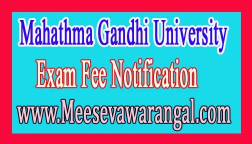 Mahathma Gandhi University B.Tech 1st Year 1st Sem Regular Dec 2016 Exam Fee Notification