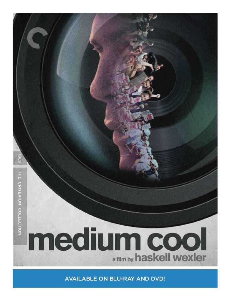 Medium Cool Criterion Collection - http://johnrieber.com/2015/04/21/medium-cool-1968-chicago-riots-americas-political-turmoil-captured-on-film/