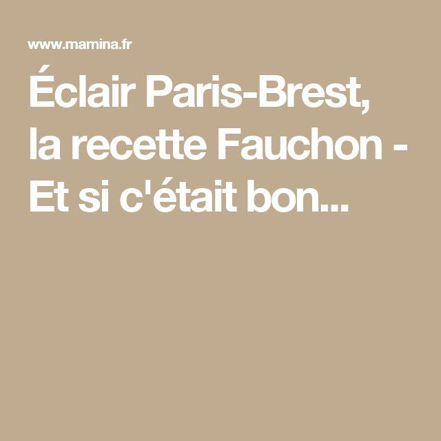 Éclair Paris-Brest, la recette Fauchon - Et si c'était bon...