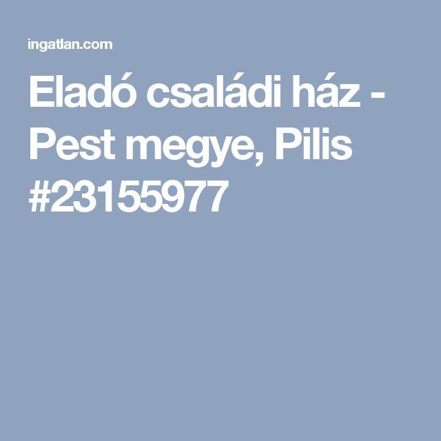 Eladó családi ház - Pest megye, Pilis #23155977