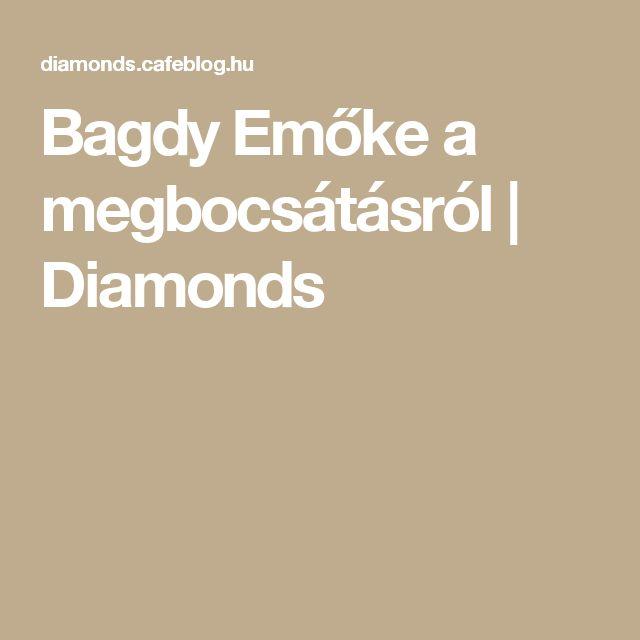 Bagdy Emőke a megbocsátásról | Diamonds