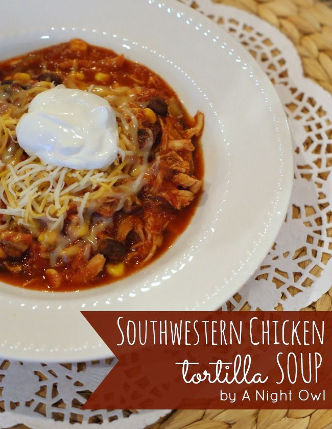 Southwestern Chicken Tortilla Soup, made this loved how easy and simple it was! Although I always cook my own black beans, and use frozen corn rather than canned, also used mom homemade canned tomatoes.