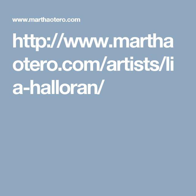 http://www.marthaotero.com/artists/lia-halloran/