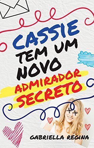 Amazon.com.br eBooks Kindle: Cassie tem um novo admirador secreto, Gabriella Regina