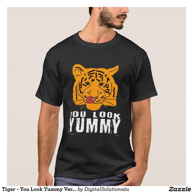 Tiger - You Look Yummy Ver. 2 Dark T-Shirt
