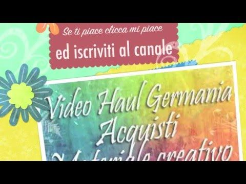 Video Haul -Acquisti materiale creativo in Germania