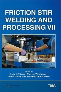 Friction Stir Welding and Processing 7