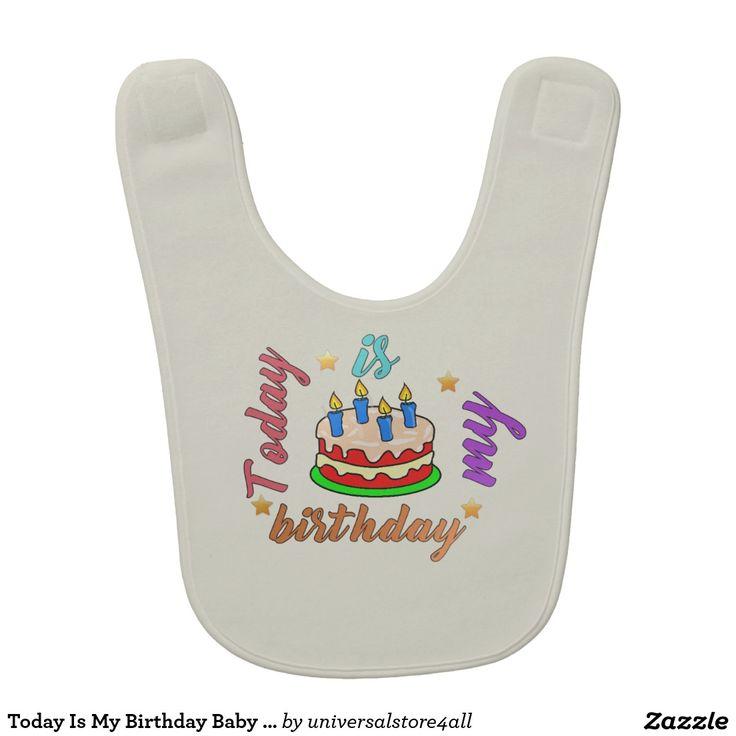 Today Is My Birthday Baby Bib