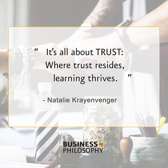 Trust has to be built before learning can take place. Agree?