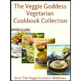 The Veggie Goddess Vegetarian Cookbook Collection: Volumes 1-4 (Vegetables and Vegetarian - Quick and Easy - Reference) (Kindle Edition)By Gina 'The Veggie Goddess' Matthews
