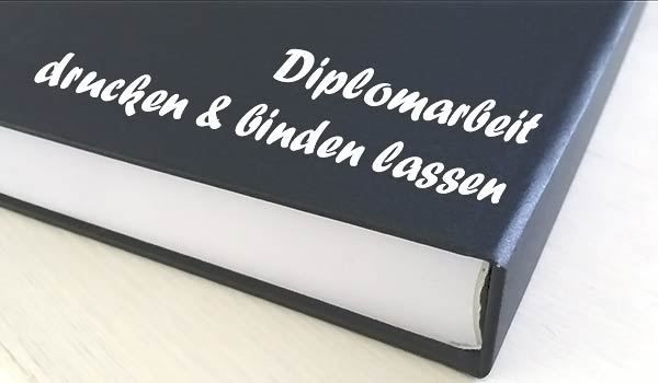 Diplomarbeit drucken und binden lassen