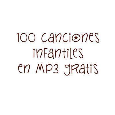 100 canciones infantiles en mp3 ~ Educación Preescolar, la revista