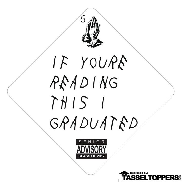 Drake Album Grad Cap Decorating Ideas. Great graduation gift that lasts forever. If youre reading this I graduated Graduation Cap Idea