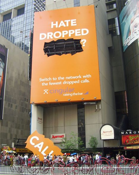 Cingular turned consumers' biggest complaint about cellular phone service into a gigantic Times Square advertisement featuring a cutout of the word 'calls' on the ground below the billboard.
