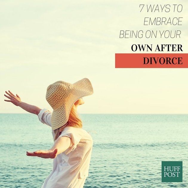 7 Ways To Embrace Being On Your Own After Divorce
