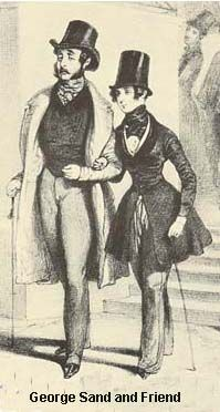 George Sand and friend. Aurora Dupin not only used a male pseudonym, but liked to dress in men's clothes as well