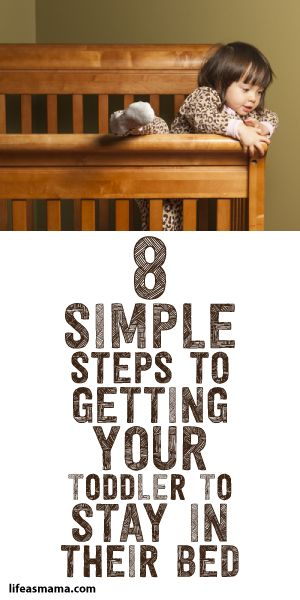 8 Simple Steps To Getting Your Toddler To Stay In Their Bed!