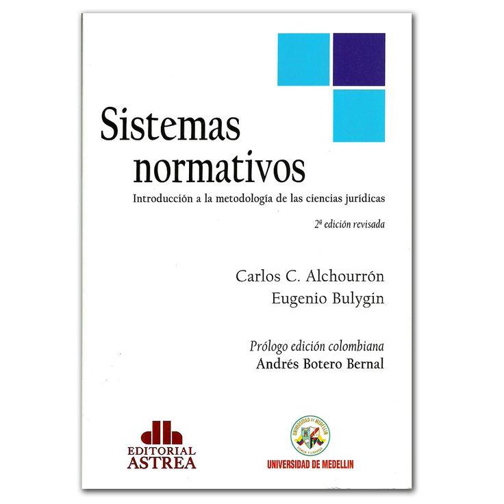 Sistemas normativos, Introducción a la metodología de las ciencias jurídicas – Universidad de Medellín  http://www.librosyeditores.com/tiendalemoine/3075-sistemas-normativos-introduccion-a-la-metodologia-de-las-ciencias-juridicas.html  Editores y distribuidores