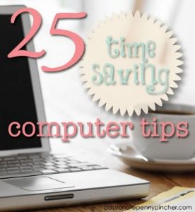 25 Time Saving Computer Tips - easy shortcuts, tools and websites to help manage your time online!
