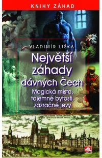 Největší záhady dávných Čech - magická místa, tajemné bytosti, zázračné jevy #alpress #záhady #tajemno #knihy #čechy