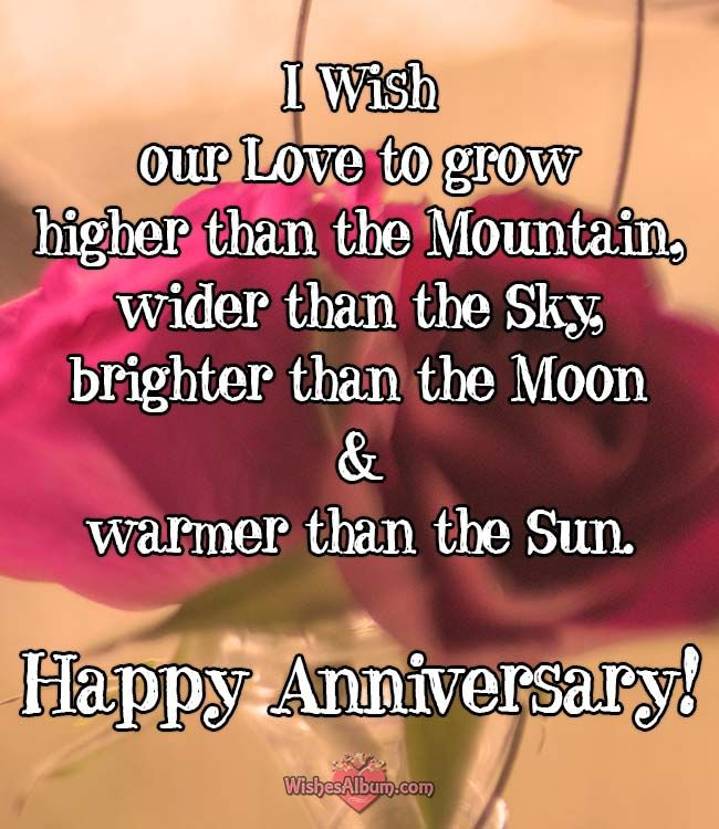 I wish our love to grow higher than the mountain, wider than the sky, brighter than the moon and warmer than the sun. #lovequotes #happyanniversary #wedding #anniversary #love