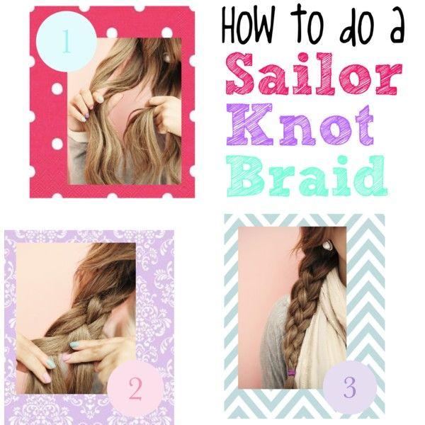 Sailor's Knot Braid by aannggeelliinnaahh on Polyvore