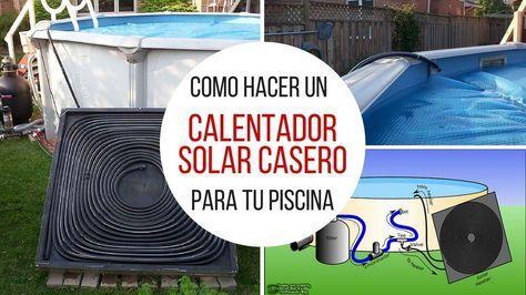 Cómo hacer un calentador solar casero para tu piscina - Taringa!