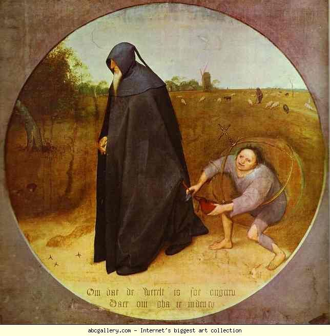 """""""The Misanthrope"""" by Pieter Bruegal the Elder, 1568. - """"The hooded misanthrope, who refuses to look at the world, is being robbed by the small figure in a glass ball, a symbol of vanity. The inscription on the painting reads: 'because the world is perfidious, I am going into mourning'. The moral of the painting is that this belief brings only harm and first of all to its owner. It's immoral to live in the world and abandon responsibility for it."""""""