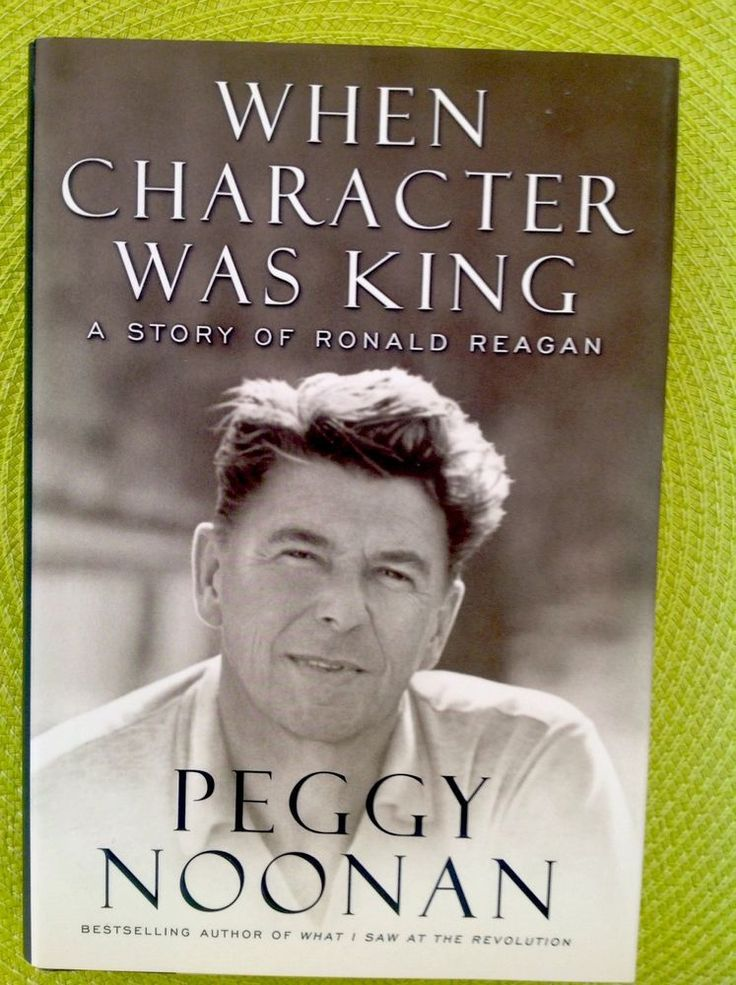 When Character Was King A Story Of Ronald Reagan Peggy Noonan NEW
