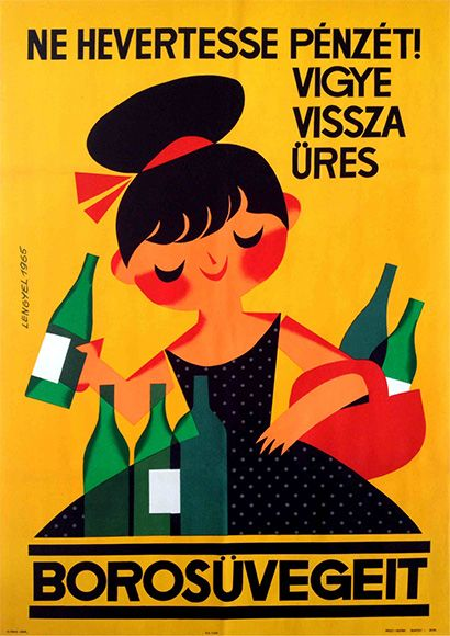 Don't let your money rest! Bring back the empty wine bottles (Sándor Lengyel, 1965)