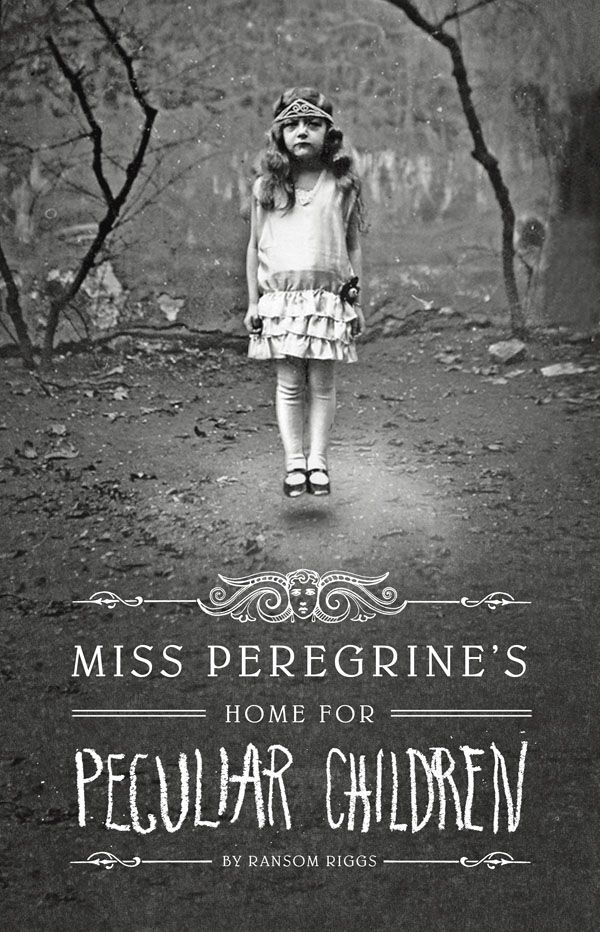 Miss Peregrine's Home for Peculiar Children by Ransom Riggs - Gave forgotten photos found at flea markets & garage sales a story