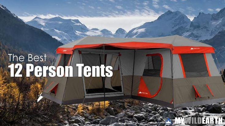 Best 12 Person Tent Cabins for Large Trail Blazing Families