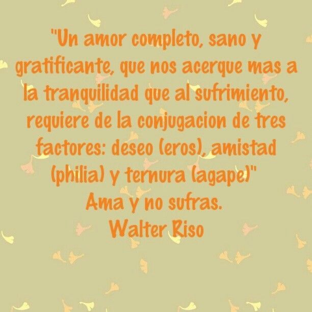 82 Best Walter Riso Images On Pinterest Spanish Quotes El Amor