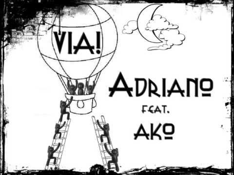 Adriano feat. Ako - Via! ( Audio)