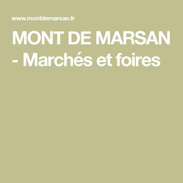 MONT DE MARSAN - Marchés et foires