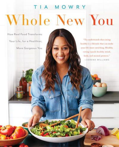Whole New You Cook Book Tia Mowry