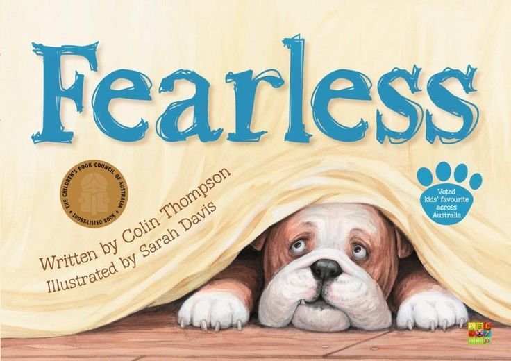 "(Own) Fearless by Colin Thompson - about a dog that looks scary and is named Fearless but who is actually soft, friendly and scared of everything. Examples of inference, verbal irony and personification.  ""Fearless had to keep an eye on the broom because once... it tried to bite him."" Visual literacy - meaning is made from both the pictures and the words ('man in a funny hat"" is a robber in the picture)."