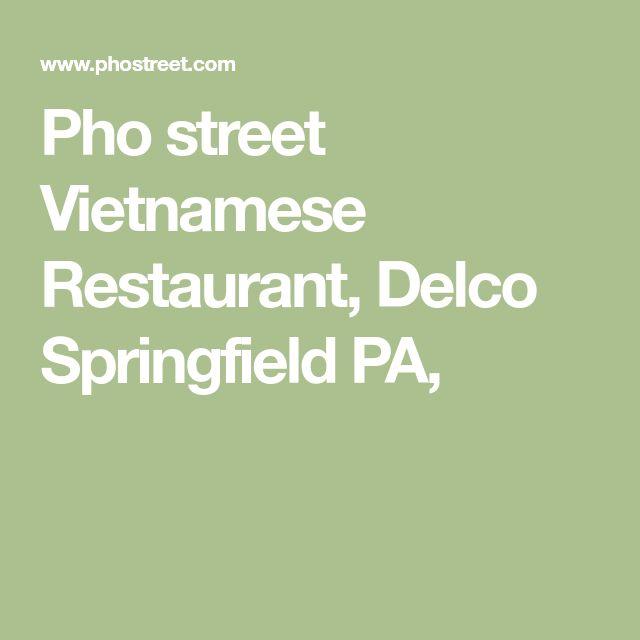 ✅Pho street  Vietnamese Restaurant, Delco Springfield PA,