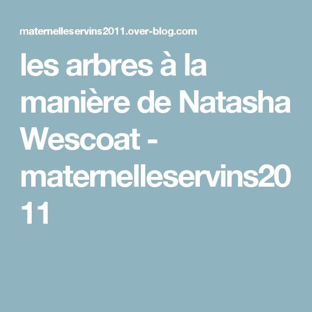 les arbres à la manière de Natasha Wescoat - maternelleservins2011