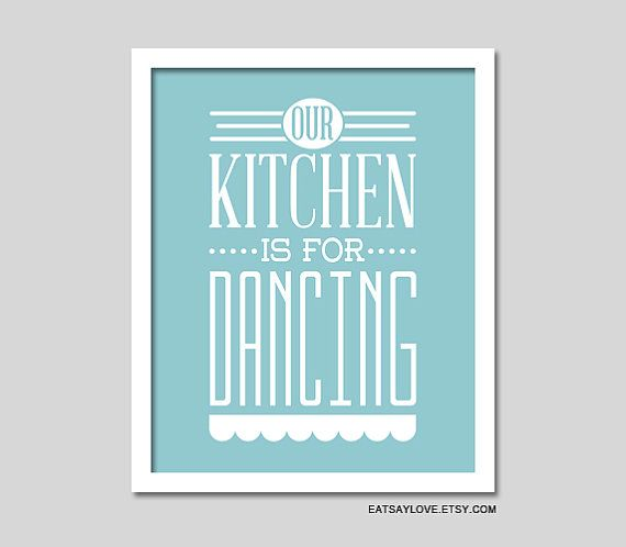 Our kItchen is for Dancing 8x10 kitchen typography by EatSayLove, $18.00