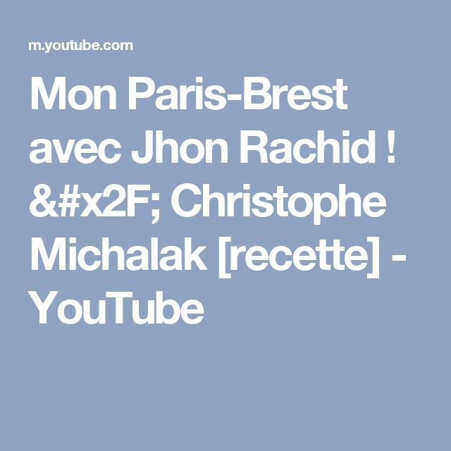 Mon Paris-Brest avec Jhon Rachid ! / Christophe Michalak [recette] - YouTube
