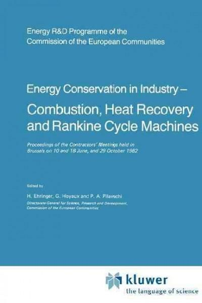 Energy Conservation in Industry, Combustion, Heat Recovery and Rankine Cycle Machines