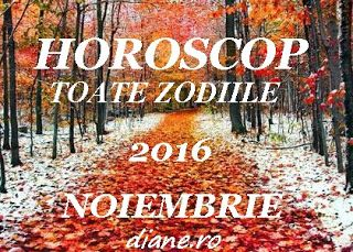 diane.ro: Horoscop noiembrie 2016 - Toate zodiile