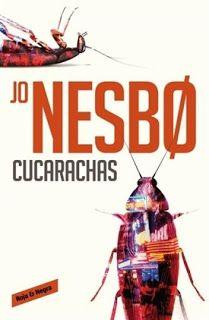 El Búho entre libros: CUCARACHAS (JO NESBO) HARRY HOLE - 2