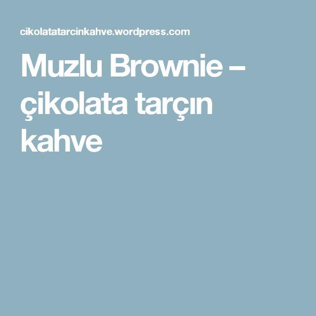 Muzlu Brownie – çikolata tarçın kahve